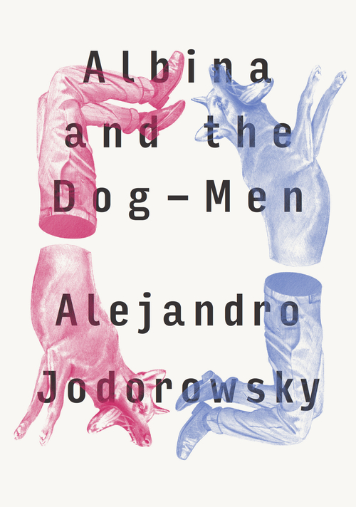 Albina+and+the+Dog-Men,+by+Alejandro+Jodorowsky+-+9781632060549