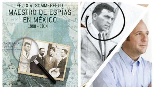 IN PLAIN SIGHT: FELIX A. SOMMERFELD, SPYMASTER IN MEXICO